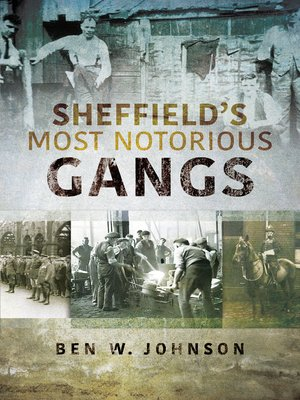 cover image of Sheffield's Most Notorious Gangs