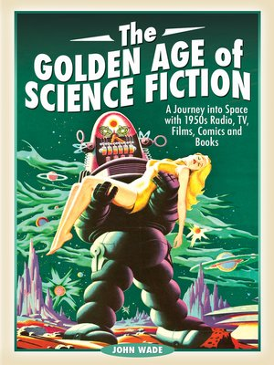 cover image of The Golden Age of Science Fiction