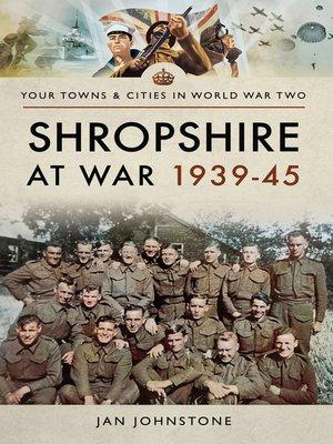 cover image of Shropshire at War 1939–45