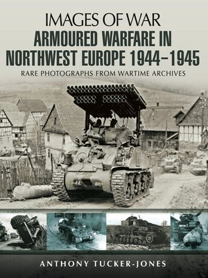 cover image of Armoured Warfare in Northwest Europe 1944-45