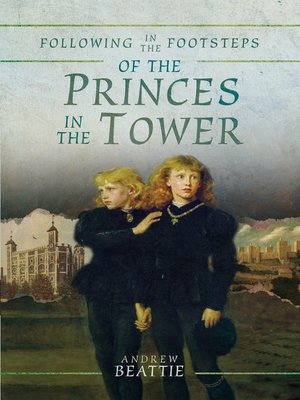 cover image of Following in the Footsteps of the Princes in the Tower