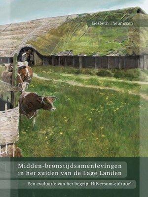 cover image of Midden-bronstijdsamenlevingen in het zuiden van de Lage Landen
