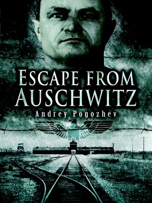 cover image of Escape From Auschwitz