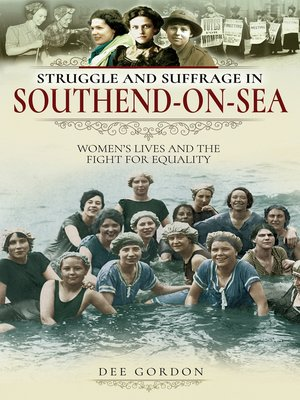 cover image of Struggle and Suffrage in Southend-on-Sea