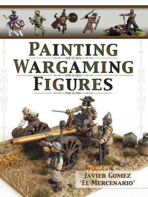 cover image of Painting Wargaming Figures