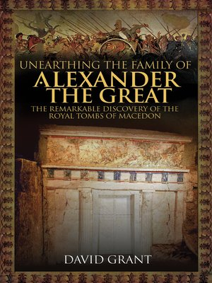 cover image of Unearthing the Family of Alexander the Great