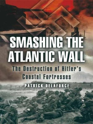 cover image of Smashing the Atlantic Wall