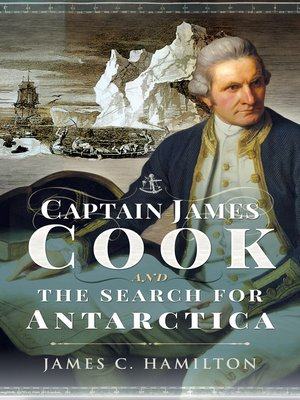 cover image of Captain James Cook and the Search for Antarctica
