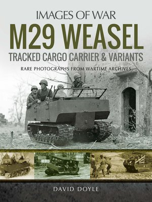 cover image of M29 Weasel Tracked Cargo Carrier & Variants