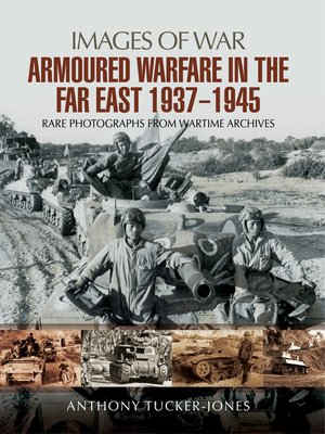 cover image of Armoured Warfare in the Far East 1937-1945