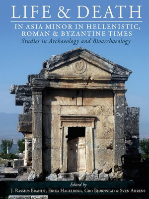 cover image of Life and Death in Asia Minor in Hellenistic, Roman and Byzantine Times