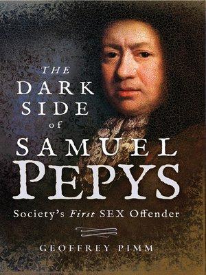 cover image of The Dark Side of Samuel Pepys
