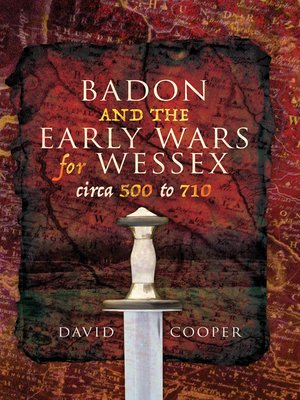 cover image of Badon and the Early Wars for Wessex, circa 500 to 710