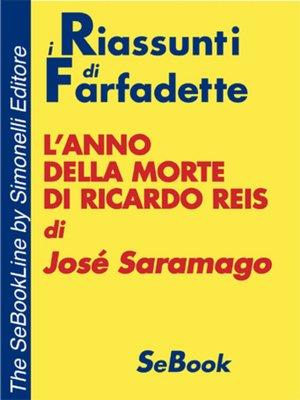 cover image of L'anno della morte di Ricardo Reis di José Saramago - RIASSUNTO