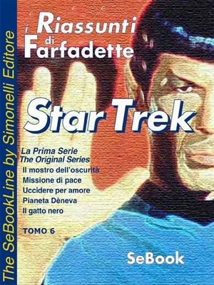 cover image of STAR TREK La Prima Serie di Gene Roddenberry - RIASSUNTO / Tomo 06