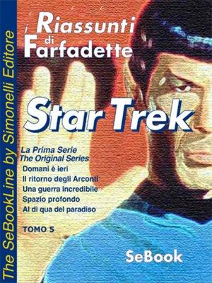 cover image of STAR TREK La Prima Serie di Gene Roddenberry - RIASSUNTO / Tomo 05