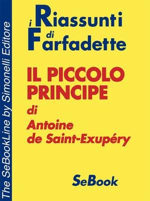 cover image of Il Piccolo Principe di Antoine de Saint-Exupéry - RIASSUNTO