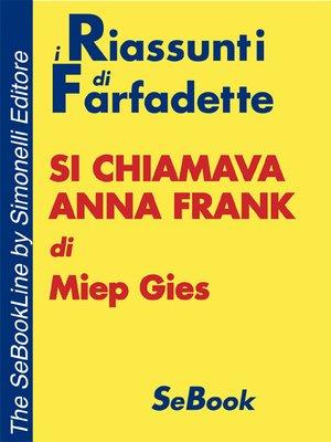 cover image of Si chiamava Anna Frank di Miep Gies - RIASSUNTO