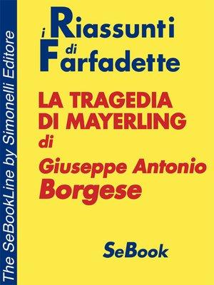 cover image of La tragedia di Mayerling di Giuseppe Antonio Borgese - RIASSUNTO