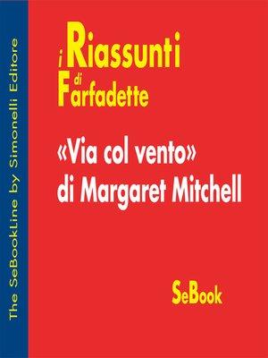 cover image of Via col vento di Margaret Mitchell - RIASSUNTO