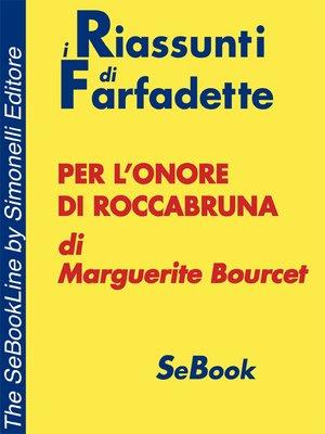 cover image of Per l'onore di Roccabruna di Marguerite Bourcet BMR - RIASSUNTO