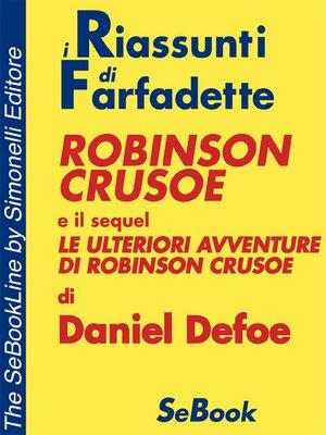cover image of Robinson Crusoe e Le Ulteriori Avventure di Robinson Crusoe di Daniel Defoe - RIASSUNTO