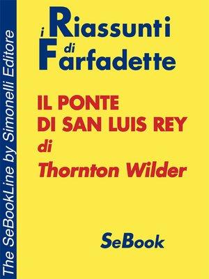 cover image of Il Ponte di San Luis Rey di Thornton Wilder - RIASSUNTO