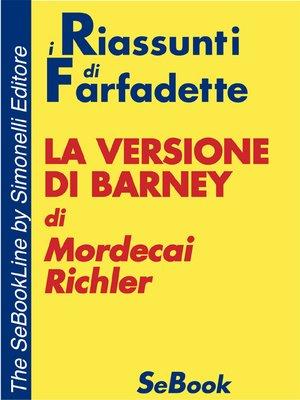 cover image of La versione di Barney di Mordechai Richler - RIASSUNTO