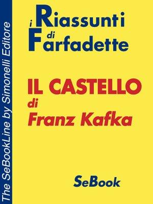 cover image of Il Castello di Franz Kafka - RIASSUNTO