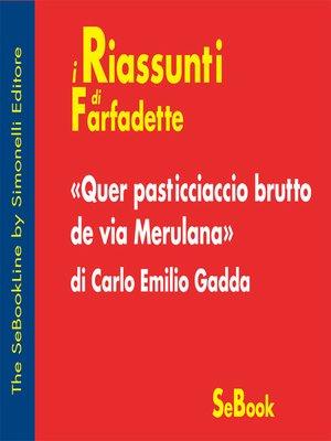 cover image of Quer pasticciaccio brutto de via Merulana di Carlo Emilio Gadda - RIASSUNTO