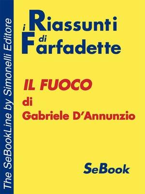 cover image of Il Fuoco di Gabriele D'Annunzio - RIASSUNTO