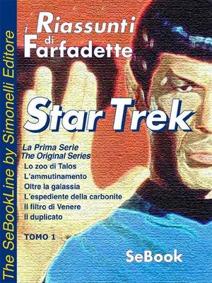 cover image of STAR TREK La Prima Serie di Gene Roddenberry - RIASSUNTO / Tomo 01