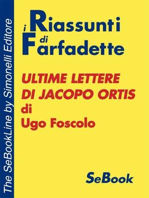 Ultime lettere di Jacopo Ortis di Ugo Foscolo - RIASSUNTO by