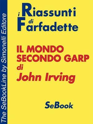 cover image of Il mondo secondo Garp di John Irving - RIASSUNTO