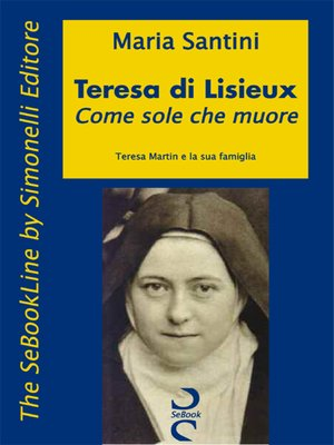 cover image of Teresa di Lisieux – Come sole che muore