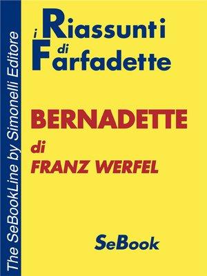 cover image of Bernadette di Franz Werfel - RIASSUNTO