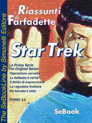 cover image of STAR TREK La Prima Serie di Gene Roddenberry - RIASSUNTO / Tomo 13