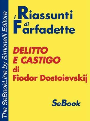 cover image of Delitto e castigo di Fiodor Dostoevskij - RIASSUNTO
