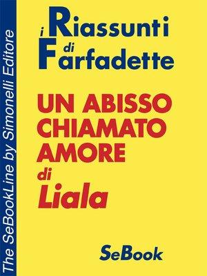 cover image of Un Abisso Chiamato Amore di Liala - RIASSUNTO