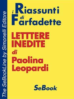 cover image of Lettere inedite di Paolina Leopardi - RIASSUNTO
