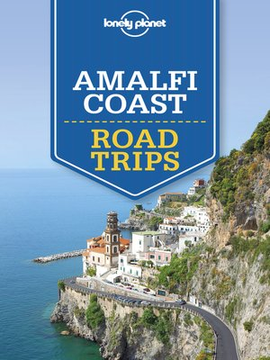 cover image of Lonely Planet Amalfi Coast Road Trips