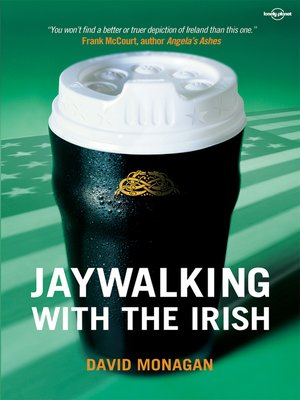 cover image of Jaywalking with the Irish