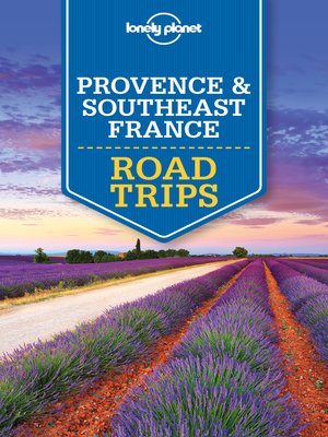 cover image of Lonely Planet Provence & Southeast France Road Trips