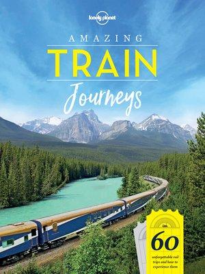cover image of Amazing Train Journeys