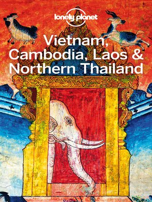 cover image of Lonely Planet Vietnam, Cambodia, Laos & Northern Thailand