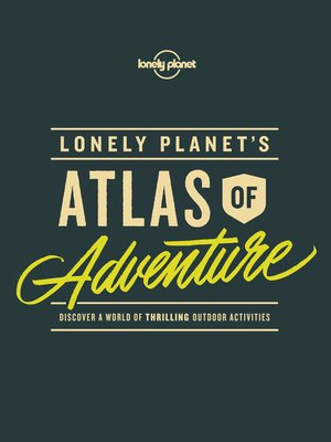 cover image of Lonely Planet's Atlas of Adventure