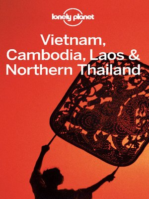 cover image of Vietnam, Cambodia, Laos & Northern Thailand