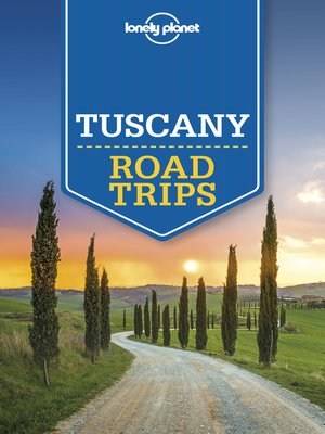 cover image of Lonely Planet Tuscany Road Trips