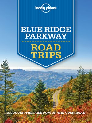 cover image of Lonely Planet Blue Ridge Parkway Road Trips