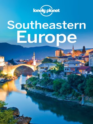 Southeastern europe travel guide by lonely planet overdrive southeastern europe travel guide lonely planet fandeluxe Image collections